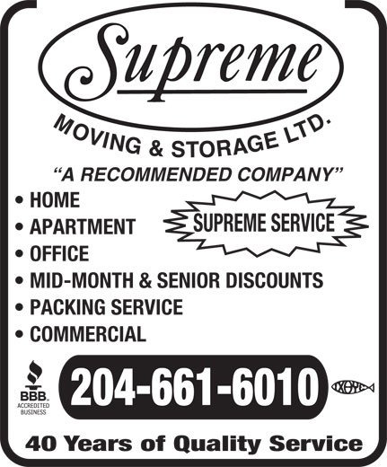 Supreme Moving & Storage (204-661-6010) - Display Ad - HOME SUPREME SERVICE A RECOMMENDED COMPANY APARTMENT OFFICE MID-MONTH & SENIOR DISCOUNTS PACKING SERVICE COMMERCIAL 204-661-6010 40 Years of Quality Service