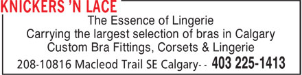 Knickers 'n Lace (403-225-1413) - Display Ad - Custom Bra Fittings, Corsets & Lingerie The Essence of Lingerie Carrying the largest selection of bras in Calgary