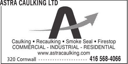 Astra Caulking Ltd (416-568-4066) - Display Ad - Caulking • Recaulking • Smoke Seal • Firestop COMMERCIAL - INDUSTRIAL - RESIDENTIAL www.astracaulking.com