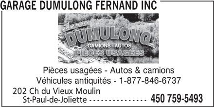 Garage Fernand Dumulong Inc (450-759-5493) - Annonce illustrée======= - GARAGE DUMULONG FERNAND INC Pièces usagées - Autos & camions Véhicules antiquités - 1-877-846-6737 202 Ch du Vieux Moulin 450 759-5493 St-Paul-de-Joliette ---------------