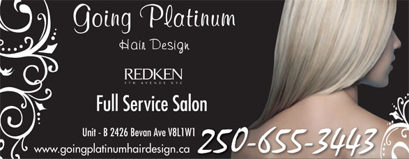 Going Platinum Hair Design & Esthetics (250-655-3443) - Display Ad - Full Service Salon Unit - B 2426 Bevan Ave V8L1W1 www.goingplatinumhairdesign.ca