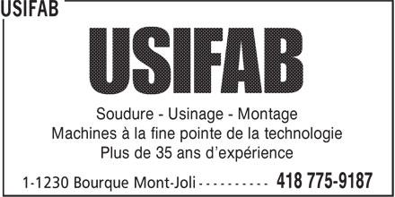 Usifab (418-775-9187) - Annonce illustrée======= - Soudure - Usinage - Montage Machines à la fine pointe de la technologie Plus de 35 ans d'expérience