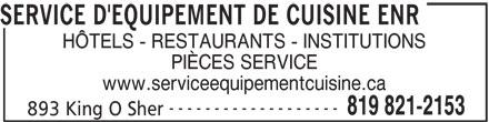 Service d'Equipement de Cuisine Enr (819-821-2153) - Annonce illustrée======= - SERVICE D'EQUIPEMENT DE CUISINE ENR HÔTELS - RESTAURANTS - INSTITUTIONS PIÈCES SERVICE www.serviceequipementcuisine.ca ------------------- 819 821-2153 893 King O Sher