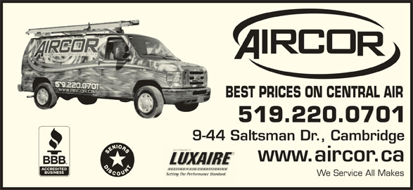 Aircor Heating & Cooling Specialists (519-220-0701) - Display Ad - BEST PRICES ON CENTRAL AIR 519.220.0701 9-44 Saltsman Dr., Cambridge www.aircor.ca We Service All Makes