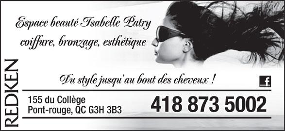 Espace Beauté Isabelle Patry - Coiffure, Bronzage, Ésthétique (4188735002) - Annonce illustrée======= - 418 873 5002 Pont-rouge, QC G3H 3B3 Espace beauté Isabelle Patry coiffure, bronzage, esthétique Du style jusqu au bout des cheveux ! 155 du Collège