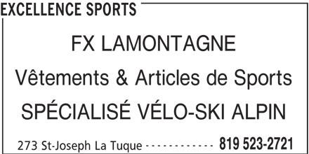 FX Lamontagne Ltée. (819-523-2721) - Annonce illustrée======= - EXCELLENCE SPORTS FX LAMONTAGNE Vêtements & Articles de Sports SPÉCIALISÉ VÉLO-SKI ALPIN ------------ 819 523-2721 273 St-Joseph La Tuque