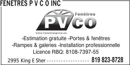 Fenêtres PVCO (819-823-8728) - Annonce illustrée======= - FENETRES P V C O INC -Estimation gratuite -Portes & fenêtres -Rampes & galeries -Installation professionnelle Licence RBQ: 8108-7397-55 819 823-8728 2995 King E Sher ------------------