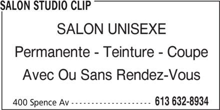 Salon Studio Clip (613-632-8934) - Annonce illustrée======= - SALON STUDIO CLIP SALON UNISEXE Permanente - Teinture - Coupe Avec Ou Sans Rendez-Vous 613 632-8934 400 Spence Av --------------------