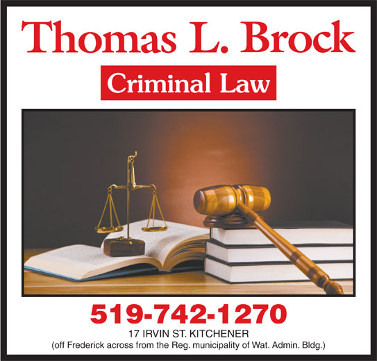 Brock Thomas L Criminal Law Kitchener On 17 Irvin