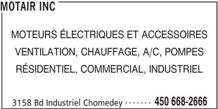 Motair Inc (450-668-2666) - Annonce illustrée======= - MOTAIR INC MOTEURS ÉLECTRIQUES ET ACCESSOIRES VENTILATION, CHAUFFAGE, A/C, POMPES RÉSIDENTIEL, COMMERCIAL, INDUSTRIEL ------- 450 668-2666 3158 Bd Industriel Chomedey