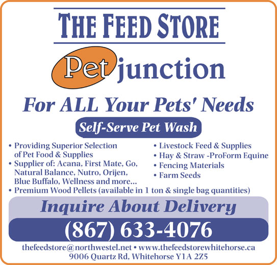 Feed Store The/Pet Junction (867-633-4076) - Annonce illustrée======= -