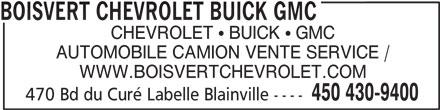 Boisvert Chevrolet Buick GMC Ltée (450-430-9400) - Annonce illustrée======= - BOISVERT CHEVROLET BUICK GMC CHEVROLET   BUICK   GMC AUTOMOBILE CAMION VENTE SERVICE / WWW.BOISVERTCHEVROLET.COM 450 430-9400 470 Bd du Curé Labelle Blainville ----