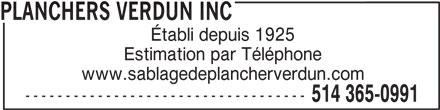Planchers Verdun Inc (514-365-0991) - Annonce illustrée======= - PLANCHERS VERDUN INC Établi depuis 1925 Estimation par Téléphone www.sablagedeplancherverdun.com ----------------------------------- 514 365-0991