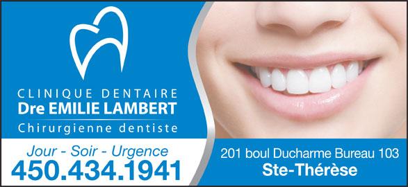 Clinique Dentaire Dr Emilie Lambert (450-434-1941) - Annonce illustrée======= - Jour - Soir - Urgence 201 boul Ducharme Bureau 103 Ste-Thérèse 450.434.1941