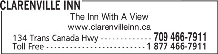 Clarenville Inn (709-466-7911) - Annonce illustrée======= - CLARENVILLE INN The Inn With A View www.clarenvilleinn.ca 709 466-7911 134 Trans Canada Hwy ------------- Toll Free ------------------------- 1 877 466-7911