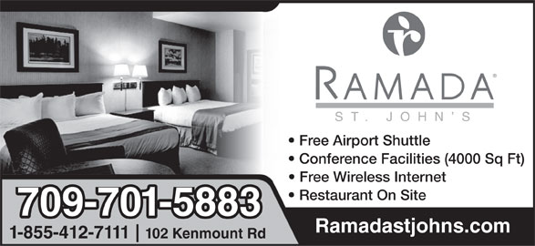 Ramada St. John's (709-722-9330) - Annonce illustrée======= - Free Airport Shuttle 709-701-5883 Ramadastjohns.com Conference Facilities (4000 Sq Ft) Restaurant On Site Free Wireless Internet 1-855-412-7111 102 Kenmount Rd ST. JOHN S
