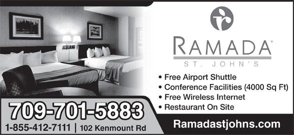 Ramada St. John's (709-722-9330) - Annonce illustrée======= - 1-855-412-7111 102 Kenmount Rd ST. JOHN S Free Airport Shuttle Conference Facilities (4000 Sq Ft) Free Wireless Internet Restaurant On Site 709-701-5883 Ramadastjohns.com