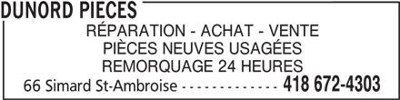 DuNord Pieces (4186724303) - Annonce illustrée======= - DUNORD PIECES RÉPARATION - ACHAT - VENTE PIÈCES NEUVES USAGÉES REMORQUAGE 24 HEURES 418 672-4303 66 Simard St-Ambroise -------------