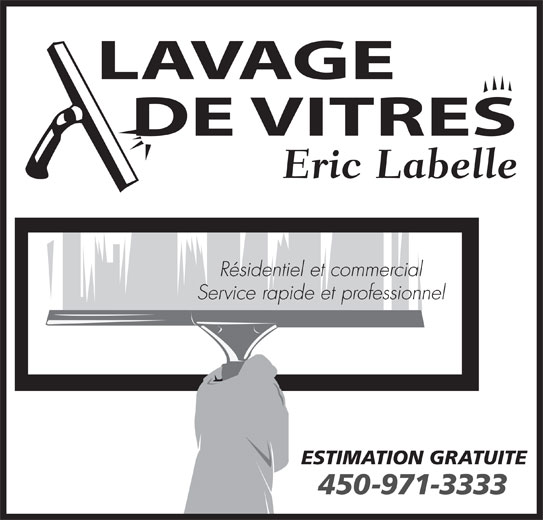 lavage de vitres eric labelle horaire d 39 ouverture st j r me qc. Black Bedroom Furniture Sets. Home Design Ideas