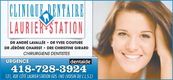 Dr André Lavallée (418-728-3924) - Annonce illustrée======= - DR JÉRÔME CHAREST   DRE CHRISTINE GIRARD CHIRURGIENS DENTISTES URGENCE 418-728-3924 131, RUE CÔTÉ LAURIER-STATION G0S 1NO (VOISIN DU C.L.S.C)131, RUE CÔTÉ LAURIER-STATION G0S 1NO (VOISIN DU C.L.S DR ANDRÉ LAVALLÉE   DR YVES COUTURECOUTUREDR A