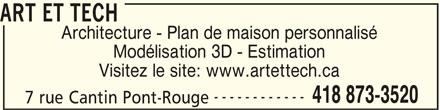 Art et Tech (418-873-3520) - Annonce illustrée======= - 7 rue Cantin Pont-Rouge 418 873-3520 ART ET TECH Architecture - Plan de maison personnalisé Modélisation 3D - Estimation Visitez le site: www.artettech.ca ------------