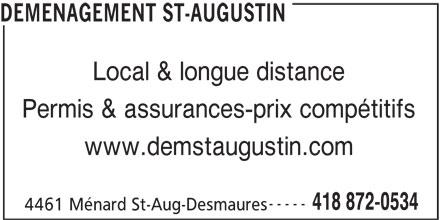 Déménagement St-Augustin (418-872-0534) - Annonce illustrée======= - DEMENAGEMENT ST-AUGUSTIN Local & longue distance Permis & assurances-prix compétitifs www.demstaugustin.com ----- 418 872-0534 4461 Ménard St-Aug-Desmaures