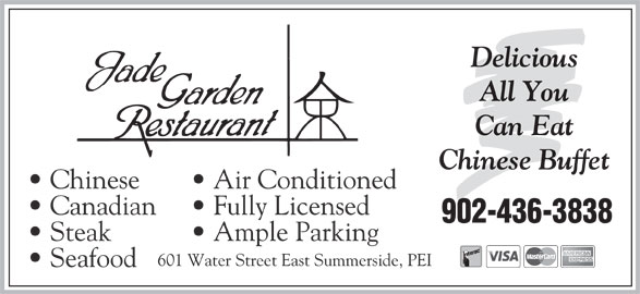 Jade Garden Restaurant (9024363838) - Annonce illustrée======= - Delicious All You Can Eat Chinese Buffet Chinese Air Conditioned Canadian Fully Licensed 902-436-3838 Steak Ample Parking 601 Water Street East Summerside, PEI Seafood