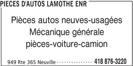 Garage Pièces d'Autos Lamothe (418-876-3220) - Annonce illustrée======= - Pièces autos neuves-usagées PIECES D'AUTOS LAMOTHE ENR Mécanique générale pièces-voiture-camion --------------- 418 876-3220 949 Rte 365 Neuville