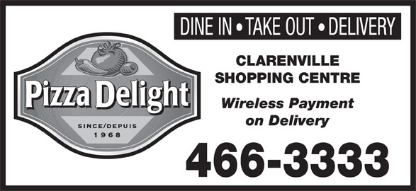Pizza Delight (709-466-3333) - Annonce illustrée======= - CLARENVILLE SHOPPING CENTRE Wireless Payment on Delivery 466-3333 DINE INTAKE OUTDELIVERY
