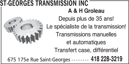Transmission de St-Georges Inc (418-228-3219) - Annonce illustrée======= - ST-GEORGES TRANSMISSION INC A & H Groleau Depuis plus de 35 ans! Le spécialiste de la transmission! Transmissions manuelles et automatiques Transfert case, différentiel 418 228-3219 675 175e Rue Saint-Georges --------