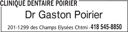 Clinique Dentaire Poirier (418-545-8850) - Annonce illustrée======= - CLINIQUE DENTAIRE POIRIER Dr Gaston Poirier 418 545-8850 201-1299 des Champs Elysées Chtmi -