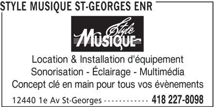 Style Musique St-Georges Enr (418-227-8098) - Annonce illustrée======= - STYLE MUSIQUE ST-GEORGES ENR Location & Installation d'équipement Sonorisation - Éclairage - Multimédia Concept clé en main pour tous vos évènements ------------ 12440 1e Av St-Georges 418 227-8098