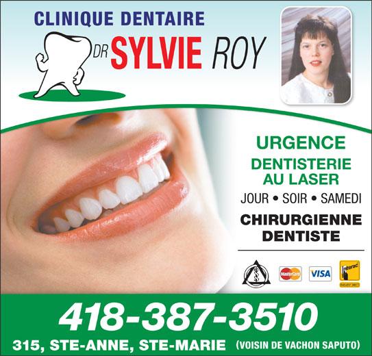 Clinique Dentaire Sylvie Roy (418-387-3510) - Annonce illustrée======= - URGENCE DENTISTERIE AU LASER JOUR   SOIR   SAMEDI CHIRURGIENNE DENTISTE 418-387-3510 VOISIN DE VACHON SAPUTO 315, STE-ANNE, STE-MARIE