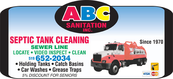 A B C Sanitation Inc (519-652-2034) - Display Ad - SEPTIC TANK CLEANING Since 1970 SEWER LINE LOCATE   VIDEO INSPECT   CLEAN 519 Holding Tanks   Catch Basins Car Washes   Grease Traps 5% DISCOUNT FOR SENIORS
