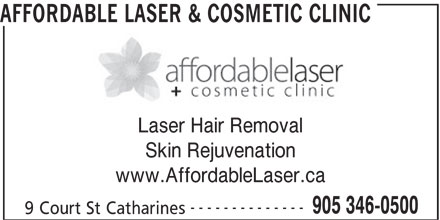 Affordable Laser & Cosmetic Clinic (905-346-0500) - Display Ad - AFFORDABLE LASER & COSMETIC CLINIC Laser Hair Removal Skin Rejuvenation www.AffordableLaser.ca -------------- 905 346-0500 9 Court St Catharines