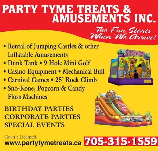 Party Tyme Treats And Amusements Inc (7057391396) - Display Ad - PARTY TYME TREATS & AMUSEMENTS INC. Rental of Jumping Castles & other Inflatable Amusements Dunk Tank   9 Hole Mini Golf Casino Equipment   Mechanical Bull Carnival Games   25  Rock Climb Sno-Kone, Popcorn & Candy Floss Machines BIRTHDAY PARTIES CORPORATE PARTIES SPECIAL EVENTS Govn't Licensed www.partytymetreats.ca