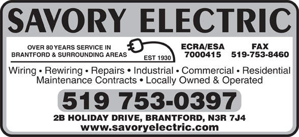 Savory Electric Ltd (519-753-0397) - Display Ad - OVER 80 YEARS SERVICE IN BRANTFORD & SURROUNDING AREAS EST 1930 Wiring   Rewiring Repairs   Industrial Commercial Residential Maintenance Contracts   Locally Owned & Operated www.savoryelectric.com