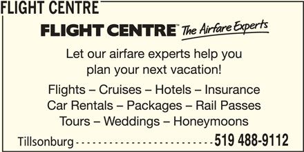 Flight Centre Canada (519-488-9112) - Display Ad - FLIGHT CENTRE 519 488-9112 Tillsonburg