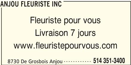 Anjou Fleuriste Inc (514-351-3400) - Annonce illustrée======= - ANJOU FLEURISTE INC 8730 De Grosbois Anjou ANJOU FLEURISTE INC Fleuriste pour vous Livraison 7 jours www.fleuristepourvous.com ------------ 514 351-3400