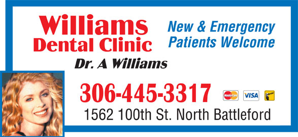 Williams Dental Clinic (3064453317) - Display Ad - New & Emergency Patients Welcome 1562 100th St. North Battleford