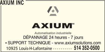 Symbotic Canada ULC (514-352-0500) - Annonce illustrée======= - AXIUM INC DÉPANNAGE 24 heures - 7 jours SUPPORT TECHNIQUE - www.axiumsolutions.com 514 352-0500 10925 Louis-H-Lafontaine ----------