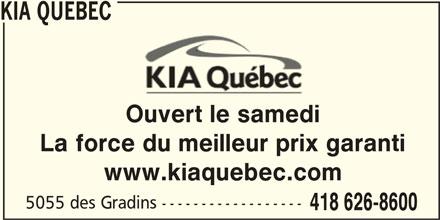 Kia Québec (418-626-8600) - Annonce illustrée======= - Ouvert le samedi KIA QUEBEC La force du meilleur prix garanti www.kiaquebec.com 5055 des Gradins ------------------ 418 626-8600