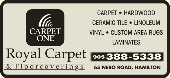 Royal Carpet One (905-388-5338) - Display Ad - CARPET   HARDWOOD CERAMIC TILE   LINOLEUM VINYL   CUSTOM AREA RUGS LAMINATES 905 388-5338