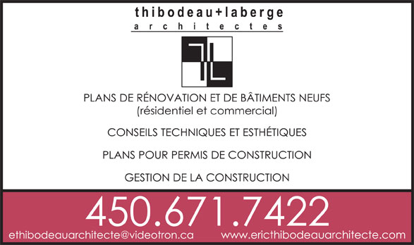 thibodeau laberge architectes (450-671-7422) - Annonce illustrée======= -