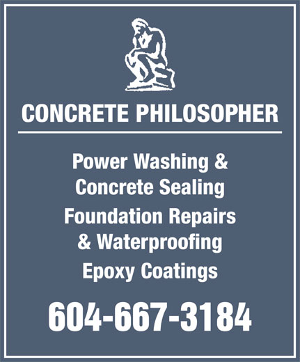 Concrete Philosopher Consulting (778-772-6099) - Display Ad - CONCRETE PHILOSOPHER Concrete Sealing Foundation Repairs Power Washing & Epoxy Coatings 604-667-3184 & Waterproofing
