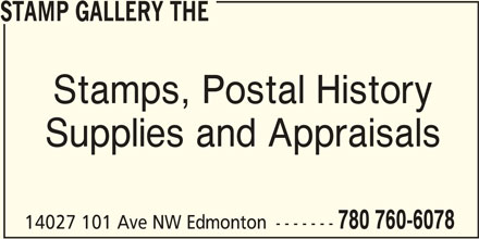 The Stamp Gallery (780-760-6078) - Display Ad - STAMP GALLERY THE STAMP GALLERY THE Stamps, Postal History Supplies and Appraisals 780 760-6078 14027 101 Ave NW Edmonton -------
