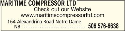 Maritime Compressor Ltd (506-576-6638) - Display Ad - MARITIME COMPRESSOR LTDMARITIME COMPRESSOR LTD MARITIME COMPRESSOR LTD Check out our Website www.maritimecompressorltd.com 164 Alexandrina Road Notre Dame 506 576-6638 NB ----------------------------