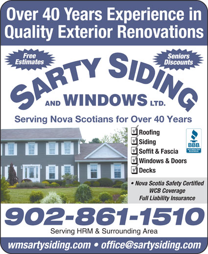 Sarty Siding & Windows Ltd (902-861-1510) - Display Ad - Over 40 Years Experience in Free Quality Exterior Renovations AND WINDOWS LTD. Serving Nova Scotians for Over 40 Years Roofing Siding Soffit & Fascia Seniors Estimates Discounts Windows & Doors Decks Nova Scotia Safety Certified WCB Coverage Full Liability Insurance 902-861-1510 Serving HRM & Surrounding Area