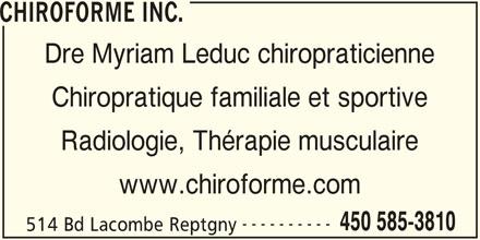 Chiroforme Inc. (450-585-3810) - Annonce illustrée======= - Radiologie, Thérapie musculaire www.chiroforme.com ---------- 450 585-3810 514 Bd Lacombe Reptgny CHIROFORME INC. CHIROFORME INC. Chiropratique familiale et sportive Dre Myriam Leduc chiropraticienne