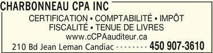 Charbonneau CPA Inc (450-907-3610) - Annonce illustrée======= - CHARBONNEAU CPA INC CERTIFICATION  COMPTABILITÉ  IMPÔT -------- 450 907-3610 210 Bd Jean Leman Candiac FISCALITÉ  TENUE DE LIVRES www.cCPAauditeur.ca